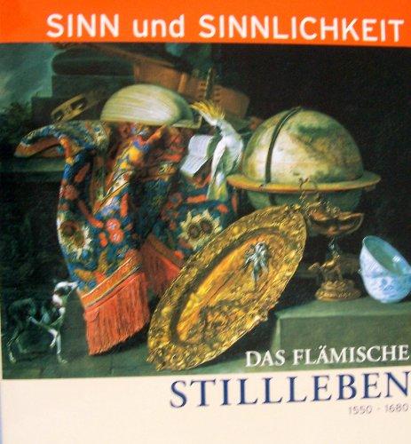 Das flämische Stillleben : 1550 - 1680: Balis, Arnout:
