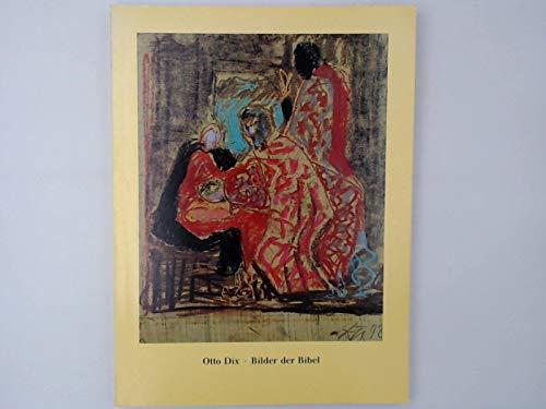 9783923644674: Otto Dix (1891-1969): Bilder der Bibel und andere christliche Themen : Stadtische Galerie Albstadt, 19. November 1995 bis 14. Januar 1996 ... der Stadtischen Galerie) (German Edition)
