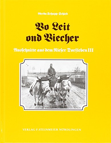 Vo Leit ond Viecher: Ausschnitte aus dem Rieser Dorfleben: Gerda Schupp-Schied