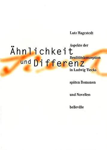 9783923646661: Ahnlichkeit und Differenz: Aspekte der Realitatskonzeption in Ludwig Tiecks spaten Romanen und Novellen (German Edition)