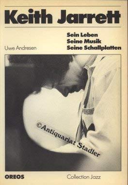 9783923657094: Keith Jarrett. Sein Leben, seine Musik, seine Schallplatten