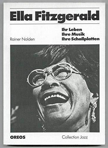Ella Fitzgerald: Ihr Leben, ihre Musik, ihre Schallplatten (Collection Jazz) (German Edition) - Rainer Nolden