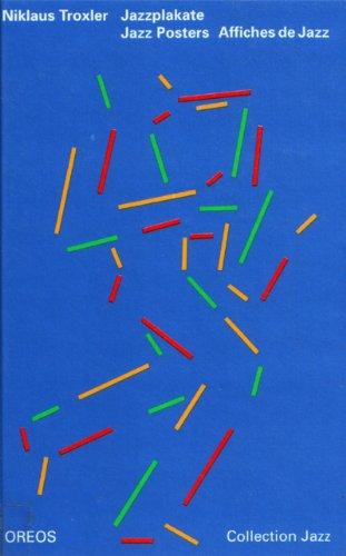 Jazzplakate =: Jazz posters (Collection Jazz): Troxler, Niklaus