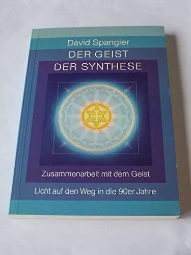 9783923662036: Der Geist der Synthese. Zusammenarbeit mit dem Geist. Licht auf dem Weg in die Neunziger Jahre