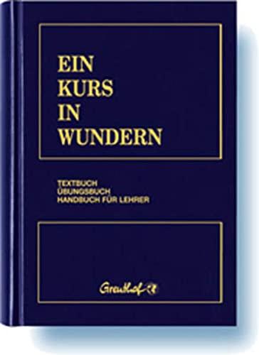9783923662180: Ein Kurs in Wundern: Textbuch/Ubungsbuch/Handbuch Fur Lehrer