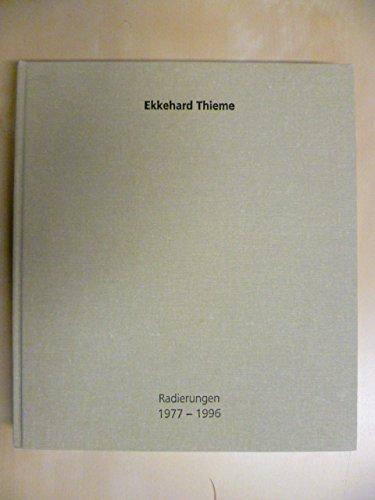 9783923701728: Ekkehard Thieme. Radierungen 1977 - 1996. Kiel, Schlewig-Holsteinischer Kunstverein, 1996. 1 w. Bl., 175 S., 1 w. Bl. Mit zahlr. teils farb. Textabb. 4�. OLwd.