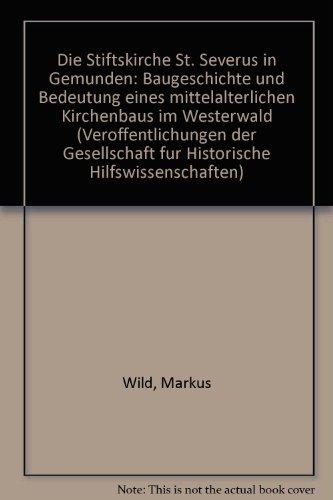 9783923708079: Die Stiftskirche St. Severus in Gemünden: Baugeschichte und Bedeutung eines mittelalterlichen Kirchenbaus im Westerwald (Veröffentlichungen der ... Hilfswissenschaften) (German Edition)