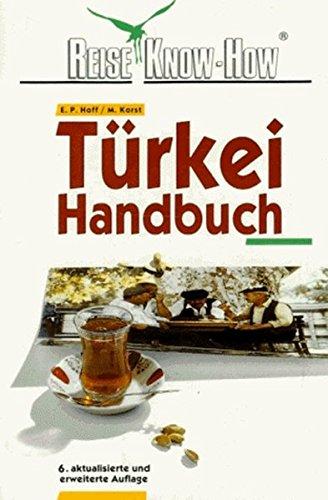 Türkei-Handbuch. ; Marita Korst / Reise-Know-how: Hoff, Edgar P.