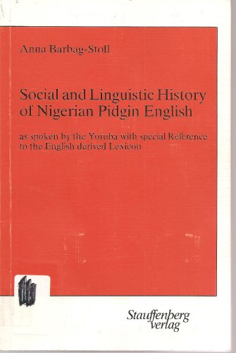 9783923721047: Social and Linguistic History of Nigerian Pidgin English: As Spoken by the Yoruba With Special Reference to the English Derived Lexicon