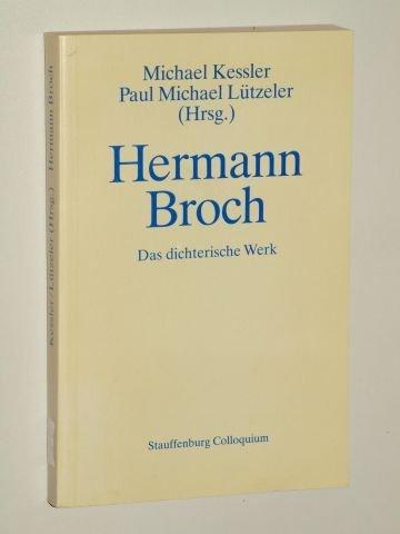 Hermann Broch. Das dichterische Werk: Luetzeler, Paul M./Michael Kessler (Hrsg.)