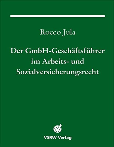 9783923763887: Der GmbH-Geschäftsführer im Arbeits- und Sozialversicherungsrecht.