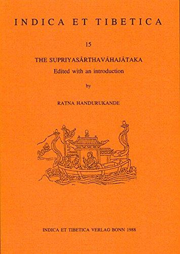 The Supriyasarthavahajataka (Indica et Tibetica)