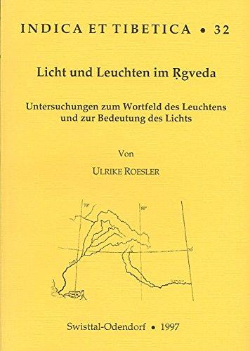 Licht und Leuchten im Rgveda: Untersuchungen zum: Ulrike Roesler