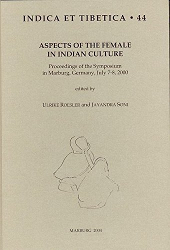 9783923776443: Aspects of the Female in Indian Culture. Proceedings of the Symposium in Marburg, Germany, July 7-8, 2000
