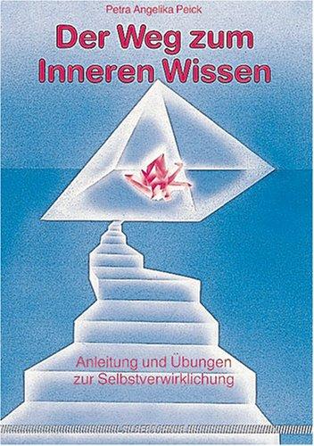 9783923781577: Der Weg zum inneren Wissen. Anleitung und �bungen zur Selbstverwirklichung