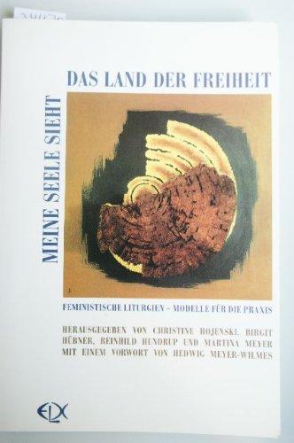 Meine Seele sieht das Land der Freiheit.: Hojenski, Christine u.a.