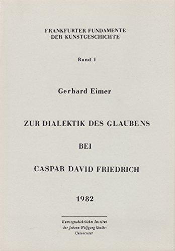 9783923813001: Zur Dialektik des Glaubens bei Caspar David Friedrich (Frankfurter Fundamente der Kunstgeschichte)