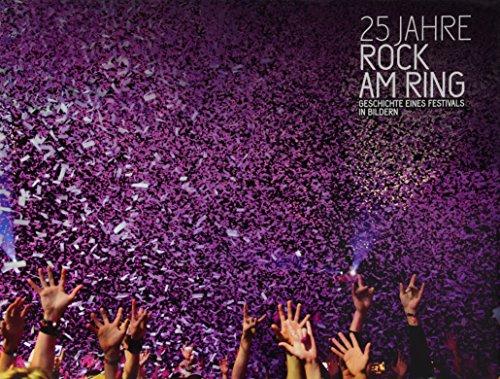 9783923827107: 25 Jahre Rock am Ring: Geschichte eines Festivals in Bildern