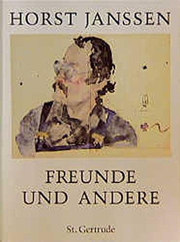 Horst Janssen, Freunde und andere: Horst Janssen