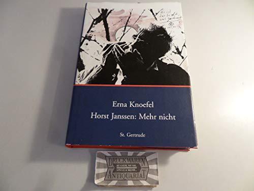 9783923848973: Horst Janssen: Mehr nicht: Sein Werk als Selbstbekenntnis