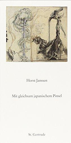 Mit gleichsam japanischem Pinsel: Zeichnungen, Aquarelle, Radierungen: Horst Janssen