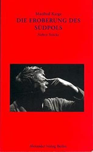 9783923854615: Die Eroberung des Südpols: Sieben Stücke (German Edition)