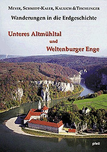 9783923871834: Unteres Altmühltal und Weltenburger Enge: Wanderungen in die Erdgeschichte (6)