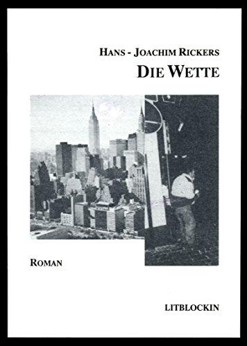 Die Wette: Roman: Rickers, Hans-Joachim
