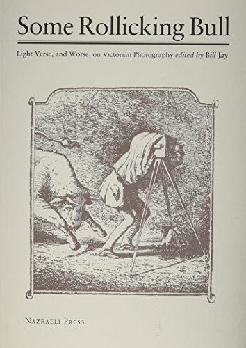 9783923922215: Some Rollicking Bull: Light Verse, and Worse, on Victorian Photography