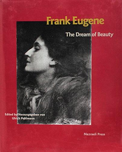 Frank Eugene: The Dream of Beauty (English: Osterreichische Fotogalerie, Munchner