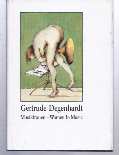 9783923929030: Gertrude Degenhardt: Musikfrauen : Bilder = women in music : imagines (German Edition)