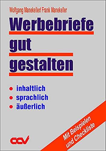 Werbebriefe gut gestalten, inhaltlich, sprachlich, äußerlich: Wolfgang Manekeller