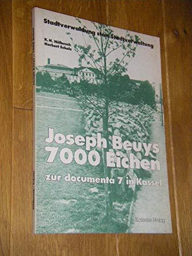 Joseph Beuys - 7000 Eichen zur documenta: Hülbusch, K H,