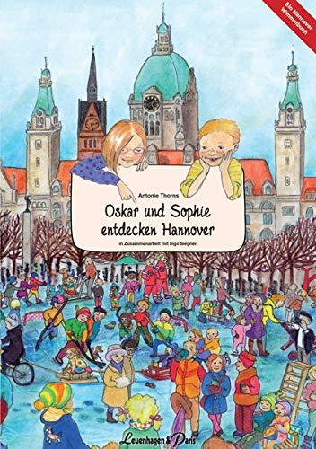 9783923976928: Oskar und Sophie entdecken Hannover