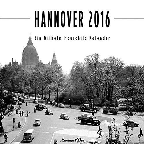 9783923976980: Hannover 2016: Ein Wilhelm Hauschild Kalender
