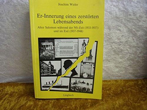9783923982011: Er-Innerung eines zerstorten Lebensabends: Alice Salomon wahrend der NS-Zeit (1933-1937) und im Exil (1937-1948)