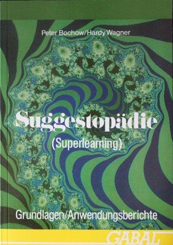 9783923984114: Suggestopädie (Superlearning). Grundlagen und Anwendungsberichte