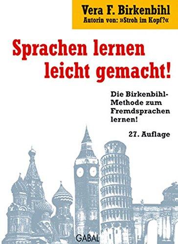 9783923984497: Sprachen lernen leicht gemacht!: Die Birkenbihl-Methode Fremdsprachen zu lernen: Vokabeln pauken verboten, schnelles Anwenden, verblüffend einfach