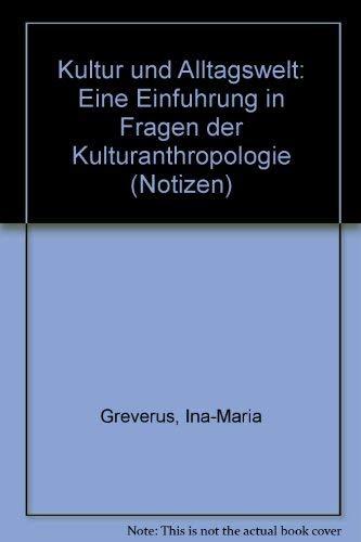 9783923992249: Kultur und Alltagswelt: Eine Einfuhrung in Fragen der Kulturanthropologie (Notizen) (German Edition)