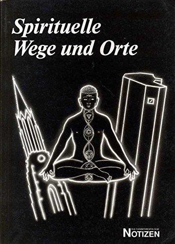9783923992317: Spirituelle Wege und Orte: Untersuchungen zum New Age im urbanen Raum (Notizen) (German Edition)