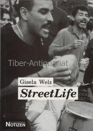 Street Life - Alltag in einem New Yorker Slum: WELZ, Gisela