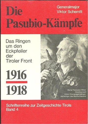 Die Pasubio-Kämpfe. Das Ringen um den Eckpfeiler der Tiroler Front 1916/1918 (=Schriftenreihe zur Zeitgeschichte Tirols 4). - Schemfil, Viktor