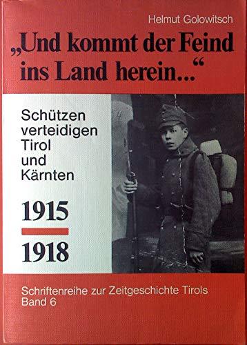 9783923995059: Und kommt der Feind ins Land herein...: Sch�tzen verteidigen Tirol und K�rnten 1915-1928 (Livre en allemand)