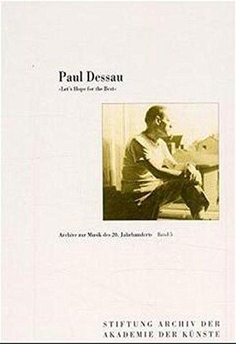 Paul Dessau: Let's hope for the best: Paul Dessau