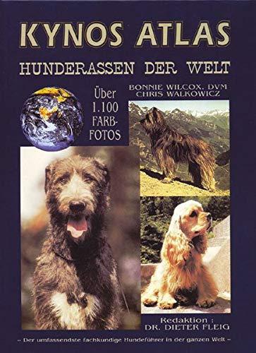 9783924008659: Kynos Atlas Hunderassen der Welt: Der umfassendste fachkundige Hundeführer in der ganzen Welt