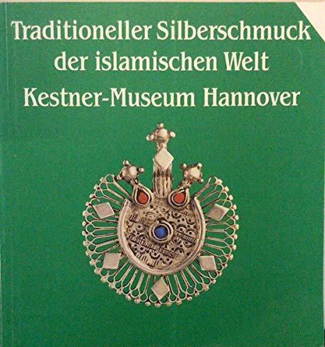 9783924029067: Traditioneller Silberschmuck der islamischen Welt aus einer niedersächsischen Privatsammlung (German Edition)