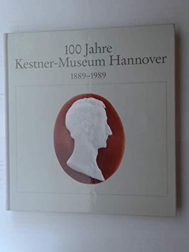 9783924029142: 100 Jahre Kestner-Museum Hannover, 1889-1989
