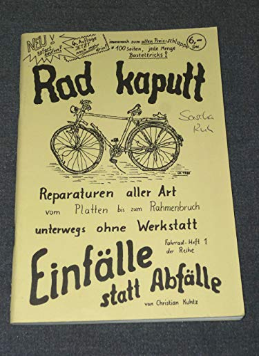 9783924038342: Rad kaputt: Reparaturen aller Art, vom Platten bis zum Rahmenbruch, unterwegs ohne Werkstatt