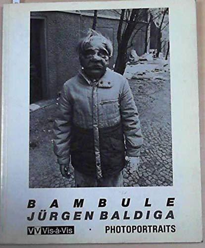 Bambule: Jurgen Baldiga Photoportraits: Baldiga, Jurgen
