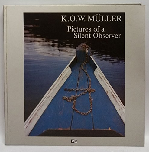 Pictures of a Silent Observer: Muller, K.O.W.